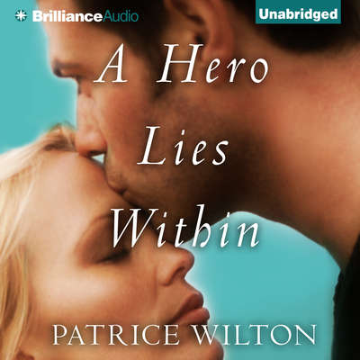 A Hero Lies Within Audiobook, by Patrice Wilton