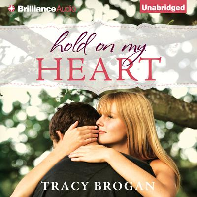 Hold on My Heart Audiobook, by Tracy Brogan