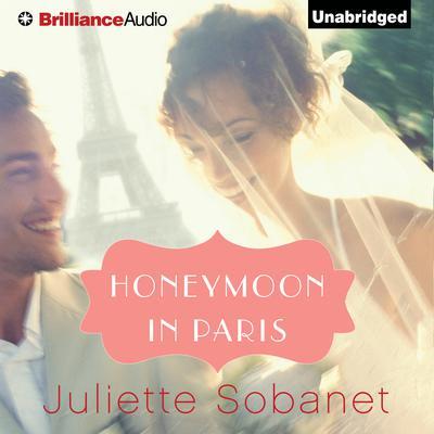 Honeymoon in Paris Audiobook, by Juliette Sobanet