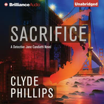 Sacrifice Audiobook, by Clyde Phillips