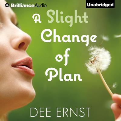 A Slight Change of Plan Audiobook, by Dee Ernst