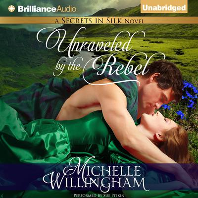 Unraveled by the Rebel Audiobook, by Michelle Willingham