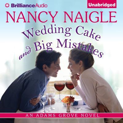 Wedding Cake and Big Mistakes Audiobook, by Nancy Naigle