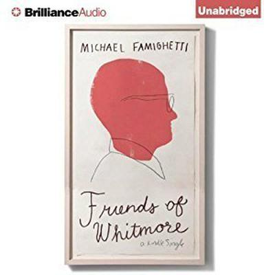 Friends of Whitmore Audiobook, by Michael Famighetti