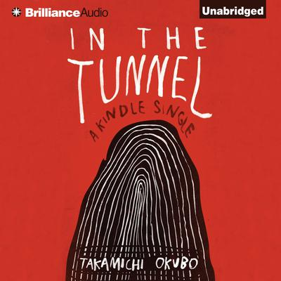 In the Tunnel Audiobook, by Takamichi Okubo