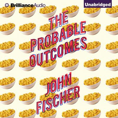 The Probable Outcomes Audiobook, by John Fischer