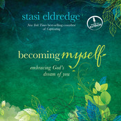 Becoming Myself: Embracing God's Dream of You Audiobook, by Stasi Eldredge