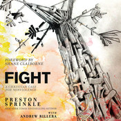Fight: A Christian Case for Nonviolence Audiobook, by Preston Sprinkle