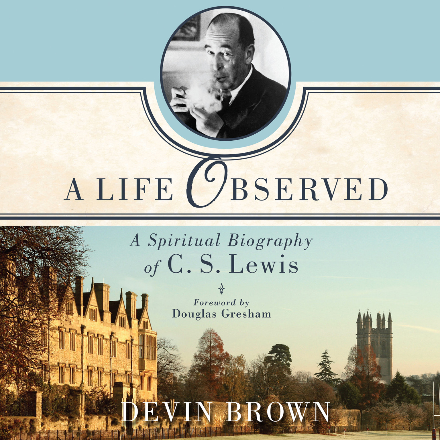 Printable A Life Observed: A Spiritual Biography of C. S. Lewis Audiobook Cover Art