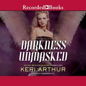 Darkness Unmasked: A Dark Angels Novel Audiobook, by Keri Arthur