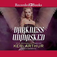 Darkness Unmasked: A Dark Angels Novel Audiobook, by Keri Arthur
