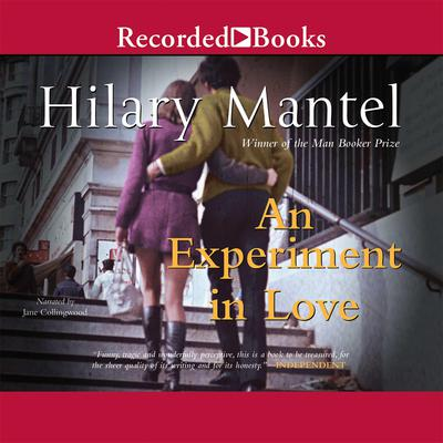 An Experiment in Love Audiobook, by Hilary Mantel