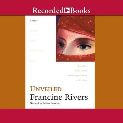 Unveiled Audiobook, by Francine Rivers