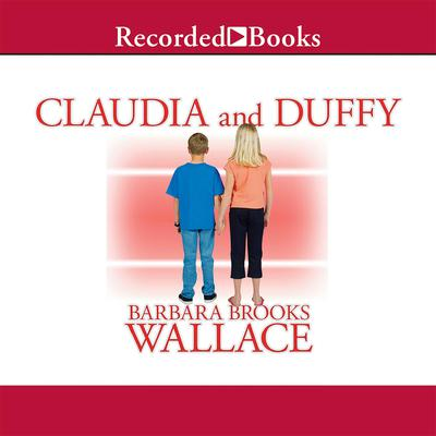 Claudia and Duffy Audiobook, by Barbara Brooks Wallace
