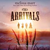 The Arrivals: A Novel Audiobook, by Melissa Marr