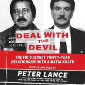 Deal with the Devil: The FBIs Secret Thirty-Year Relationship with a Mafia Killer Audiobook, by Peter Lance