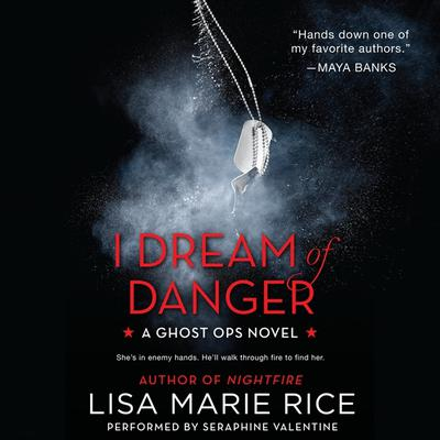 I Dream of Danger: A Ghost Ops Novel Audiobook, by Lisa Marie Rice