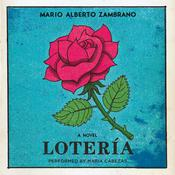 Loteria: A Novel, by Mario Alberto Zambrano