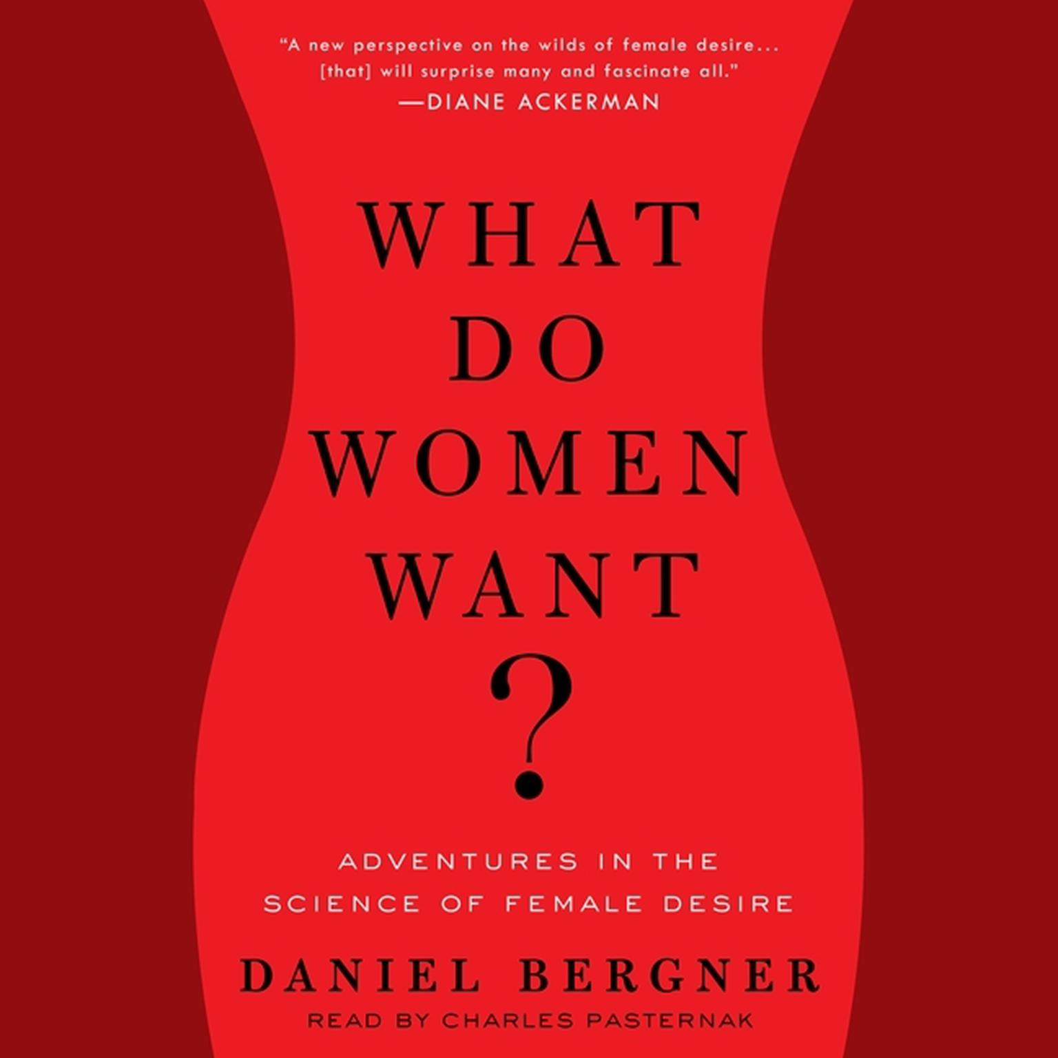 Printable What Do Women Want?: Adventures in the Science of Female Desire Audiobook Cover Art