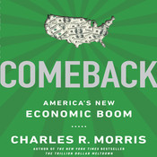 Comeback: America's New Economic Boom Audiobook, by Charles R. Morris