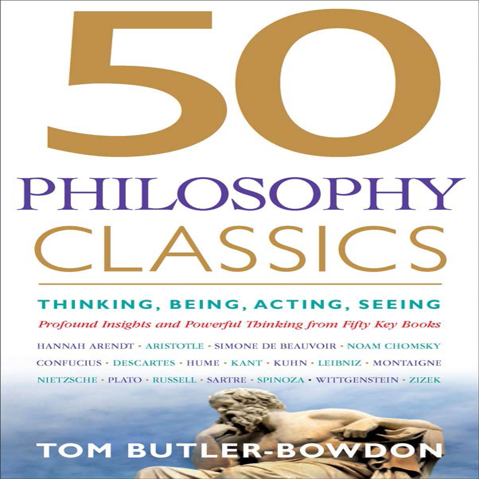 Printable 50 Philosophy Classics: Thinking, Being, Acting, Seeing, Profound Insights and Powerful Thinking from Fifty Key Books Audiobook Cover Art