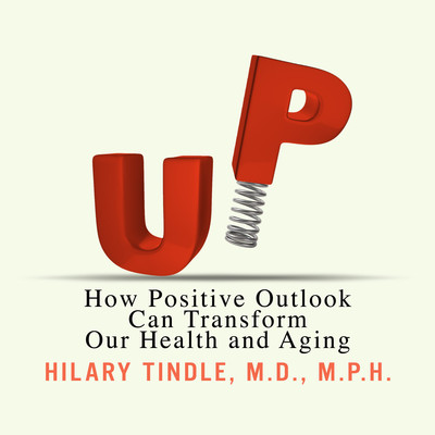 UP: How Positive Outlook Can Transform Our Health and Aging Audiobook, by Hilary Tindle
