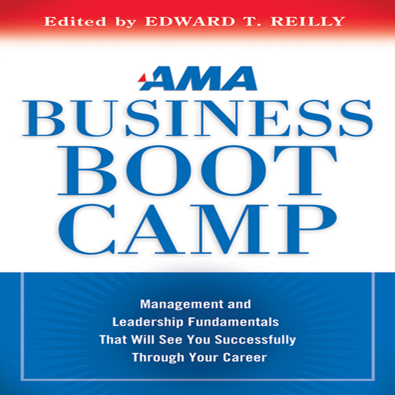 Printable AMA Business Boot Camp: Management and Leadership Fundamentals That Will See You Successfully Through Your Career Audiobook Cover Art
