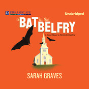A Bat in the Belfry: A Home Repair is Homicide Mystery, by Sarah Graves
