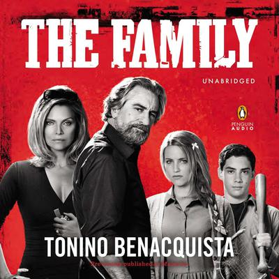 The Family (Movie Tie-In): A Novel Audiobook, by Tonino Benacquista