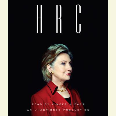 HRC: State Secrets and the Rebirth of Hillary Clinton Audiobook, by Jonathan Allen