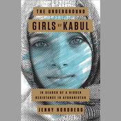 The Underground Girls of Kabul: In Search of a Hidden Resistance in Afghanistan Audiobook, by Jenny Nordberg