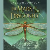 The Mark of the Dragonfly Audiobook, by Jaleigh Johnson