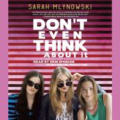 Dont Even Think about It, by Sarah Mlynowski