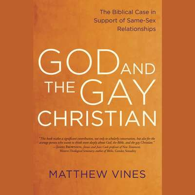 God and the Gay Christian: The Biblical Case in Support of Same-Sex Relationships Audiobook, by Matthew Vines