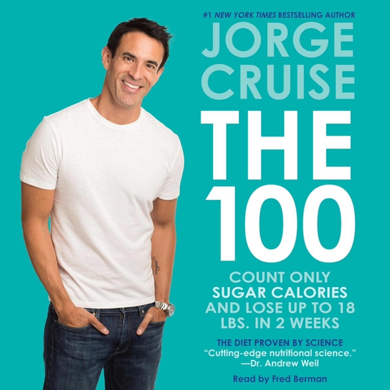 Printable The 100: Count ONLY Sugar Calories and Lose Up to 18 Lbs. in 2 Weeks Audiobook Cover Art