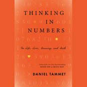 Thinking in Numbers: On Life, Love, Meaning, and Math, by Daniel Tammet