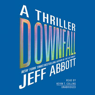 Downfall: A Thriller Audiobook, by Jeff Abbott