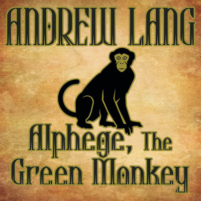 Alphege, the Green Monkey Audiobook, by Andrew Lang