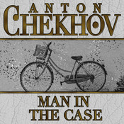 Man in the Case, by Anton Chekhov