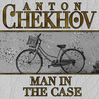 Man in the Case Audiobook, by Anton Chekhov