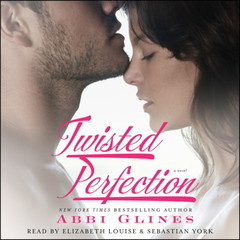 Twisted Perfection: A Novel Audiobook, by Abbi Glines