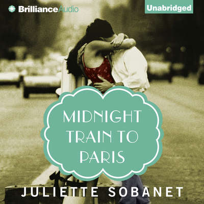 Midnight Train to Paris Audiobook, by Juliette Sobanet