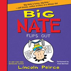 Big Nate Flips Out Audiobook, by Lincoln Peirce