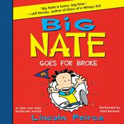 Big Nate Goes for Broke Audiobook, by Lincoln Peirce