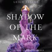 Shadow of the Mark Audiobook, by Leigh Fallon