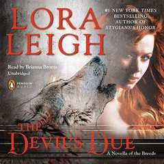 The Devils Due: A Novella of the Breeds, from ENTHRALLED Audiobook, by Lora Leigh