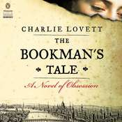 The Bookman's Tale: A Novel of Obsession, by Charlie Lovett