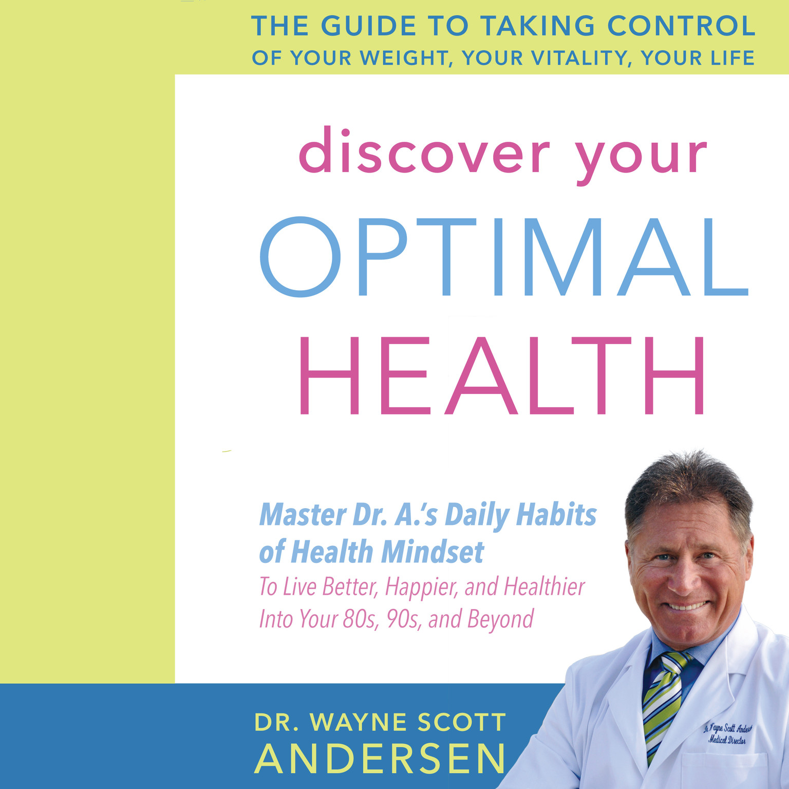 Printable Discover Your Optimal Health: The Guide to Taking Control of Your Weight, Your Vitality, Your Life Audiobook Cover Art