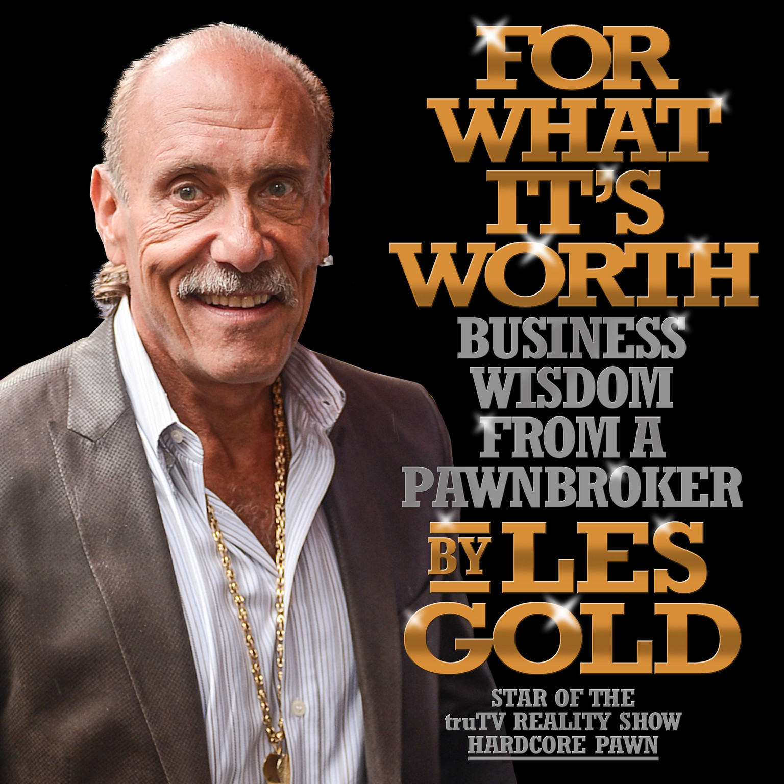Printable For What It's Worth: Business Wisdom from a Pawnbroker Audiobook Cover Art