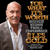 For What It's Worth: Business Wisdom from a Pawnbroker, by Les Gold